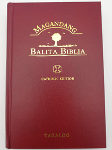Tagalog Catholic Bible / Magandang - Balita Biblia / Burgundy hardcover 2018 / Philippine Bible Society / UBS MBB12TAG053DC (9789712909160)