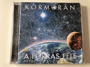 Kormorán – A Forrás Felé / Approaching The Source / Hungaroton Audio CD 2003 / HCD 71172