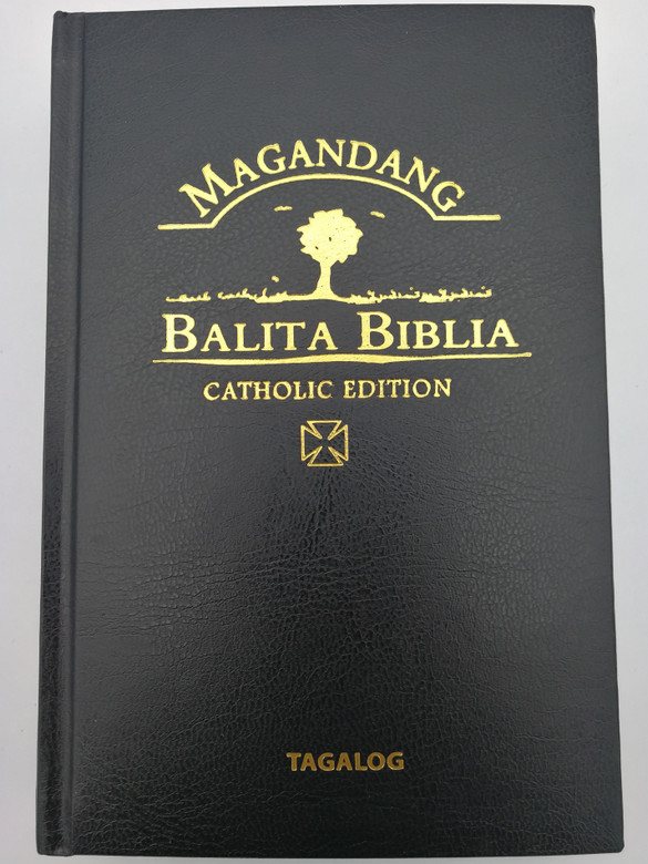 Tagalog Catholic Bible Black Hardcover / Magandang - Balita Biblia / 2015 / Philippine Bible Society - UBS MBB12TAG033DC / With Apocrypha - Deuterocanonical books (9789712909115)