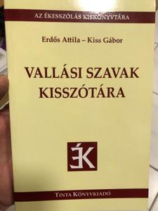 Vallási szavak kisszótára / by: Erdős Attila, Kiss Gábor / Tinta Könyvkiadó / Hungarian Dictionary of religious words (9789634090540)