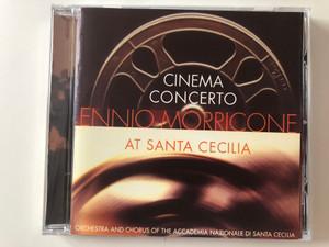 Cinema Concerto / Ennio Morricone At Santa Cecilia / Orchestra and Chorus of the Accademia Nazionale di Santa Cecilia/ Sony Classical Audio CD 1999 / SK 61672