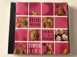 Bolyki Brothers – Hová Mész Te Kis Nyulacska? - A Capella Live / BOLYKI Brothers Audio CD 2000 / BB-33209 2