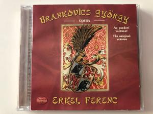 Brankovics Gyorgy - opera / Az eredeti valtozat - The Original Version / Erkel Ferenc / Musica Hungarica Ltd. 2x Audio CD 2003 Stereo / MHA 232