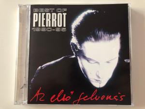 Best Of Pierrot (1990-95) - Az Első Felvonás / Private Moon Records Audio CD 2002 / PMR 040205 2