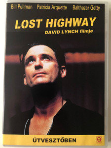 Lost Highway DVD 1997 Útvesztőben / Directed by David Lynch / Starring: Bill Pullman, Patricia Arquette, Balthazar Getty (5999542180026)