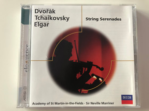 Antonin Dvorak, Pyotr Tchaikovsky, Edward Elgar - String Serenades / Academy of St Martin-in-the-Fields, Sir Neville Marriner / DECCA Audio CD / 467 460-2