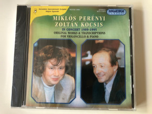 Miklos Perenyi, Zoltan Kocsis - In Concert 1989 - 1995 / Original Works & Transcriptions For Violoncello & Piano / Hungaroton Classic Audio CD 1996 Stereo / HCD 31673