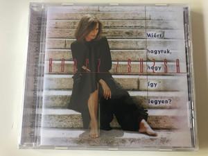 Koncz Zsuzsa – Miért Hagytuk, Hogy Így Legyen? / Hungaroton Audio CD / HCD 37977