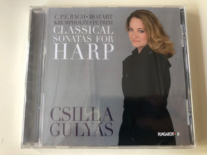 C. P. E. Bach, Mozart, Krumpholtz, Petrini - Classical Sonatas For Harp - Csilla Gulyas / Hungaroton Audio CD 2014 / 5991813275325