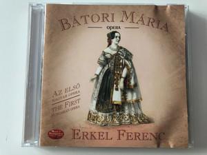 Batori Maria - opera / Az elso magyar opera - The First Hungarian Opera / Erkel Ferenc / Musica Hungarica Ltd. Budapest 2x Audio CD 2001 Stereo / MHA 222