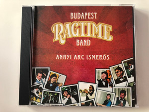 Budapest Ragtime Band - Annyi Arc Ismeros / Audio CD 2007 / BRB CD 009