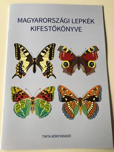 Magyarországi lepkék kifestőkönyve / by Horváth Ágnes / Tinta Könyvkiadó / Coloring book of Hungarian butterflies (9789634090595)