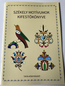 Székely motívumok kifestőkönyve / Tinta Könyvkiadó / Coloring book of Transylvanian motifs (9789634091240)