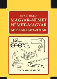 Magyar–német, német–magyar műszaki kisszótár / by Tefner Zoltán / Tinta Könyvkiadó / Hungarian-German, German-Hungarian technical dictionary (9639372323)