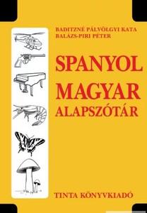 Spanyol–magyar alapszótár / Baditzné Pálvölgyi Kata, Balázs-Piri Péter / Tinta Könyvkiadó / Spanish - Hungarian basic dictionary (9789634090113)