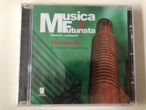Musica Futurista 2 - Daniele Lombardi / Metropolis per intonarumori e computer music / Mudima Ed. Musicali Audio CD 2010 / 8033224410272