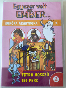 Il était une fois l'homme 3. DVD Egyszer volt az ember... Európa Aranykora (Once Upon a Time... Man ) / Created by Albert Barillé / Narrated by Roger Carel / Animated World history for children (5999550304186)