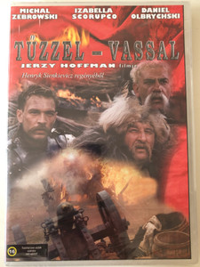 Ogniem i mieczem DVD 1999 Tűzzel-vassal (With Fire and Sword ) / Directed by Jerzy Hoffman / Starring: Izabella Scorupco, Michał Żebrowski, Aleksandr Domogarov (5996051439430)