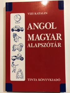 Angol–magyar alapszótár / Vizi Katalin / Tinta Könyvkiadó / English - Hungarian basic dictionary (9789637094323)