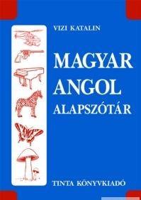 Magyar–angol alapszótár / by Vizi Katalin / Tinta Könyvkiadó / Hungarian English basic Dictionary (9789637094330)