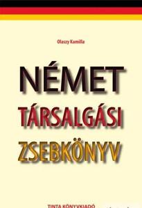 Német társalgási zsebkönyv/ Olaszy Kamilla / Tinta Könyvkiadó / German convarsational pocketbook (9789639902534)