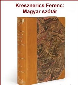 Magyar szótár gyökérrenddel és deákozattal / by Kresznerics Ferenc / Tinta Könyvkiadó / Hungarian dictionary with root order and dacos
