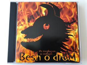 Besh O Drom – Ha Megfogom Az Ördögöt... = Once I Catch The Devil... / Audio CD / BOD 0404