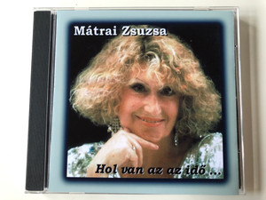 Mátrai Zsuzsa – Hol Van Az Az Idő... / Audio CD