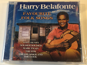 Harry Belafonte – Favorite Folk Songs / Including: John Henry, Soldier, Soldier, Mark Twain, The Fox, The Drummer And The Cook / Prism Leisure Audio CD 2004 / PLATCD 1322
