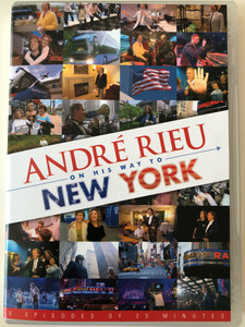 André Rieu on his way to New York DVD 2007 / 6 episodes of 25 minutes / Directed by Remco van Leen / Interviews by Eric Wijnhoven (0602517547698)