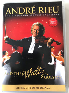 André Rieu and his Johann Strauss Orchestra DVD 2011 And the waltz goes on / Vienna City of my dreams / Directed by Pit Weyrich (0602527805900.)