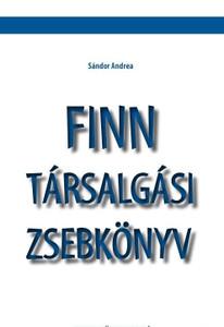 Finn társalgási zsebkönyv / by Sándor Andrea / Tinta Könyvkiadó / Finnish conversational pocketbook (9789639902565)