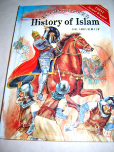 ILLUSTRATED History of Islam by DR. ABDUR RAUF / An Indispensable Masterpiece...