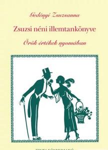 Zsuzsi néni illemtankönyve / Örök értékek nyomában / by Gedényi Zsuzsanna / TInta Könyvkiadó / Etiquette of Aunt Susan (9639372560)