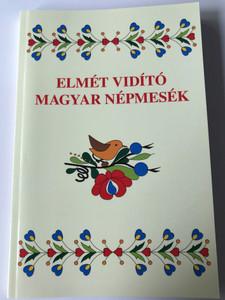 Elmét vidító magyar népmesék / Tinta Könyvkiadó / Mindblowing Hungarian folk tales for happiness (9789634092230)