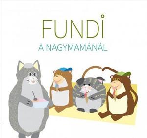 Fundi a nagymamánál / by Ambrus Izabella, Horváth Ágnes / Tinta Könyvkiadó / Fundi at Granma's (9789637094309)