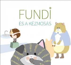 Fundi és a kézmosás / by Ambrus Izabella, Horváth Ágnes / Tinta Könyvkiadó / Fundi and handwashing (9789634091042)