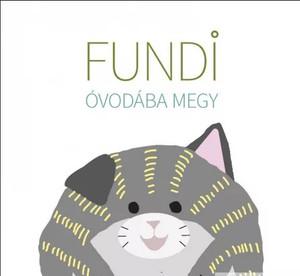 Fundi óvodába megy / by Ambrus Izabella, Horváth Ágnes / Tinta Könyvkiadó / Fundi goes to kindergarden (9789634090731)
