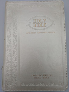 English KJV - Tagalog Holy Bible / Ang Biblia / Tagalog-English Diglot Bible / Banal Na Kasulatan / Authorized King James version ENG / Philippine Bible Society / White Leatherbound with zipper