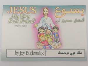 Jesus - My Very Best Friend in Special English - Arabic Bilingual / Written by Joy Budensiek / Paperback / Gospel Publishing Mission / Illustrations by Brent Versnon (1933716045)