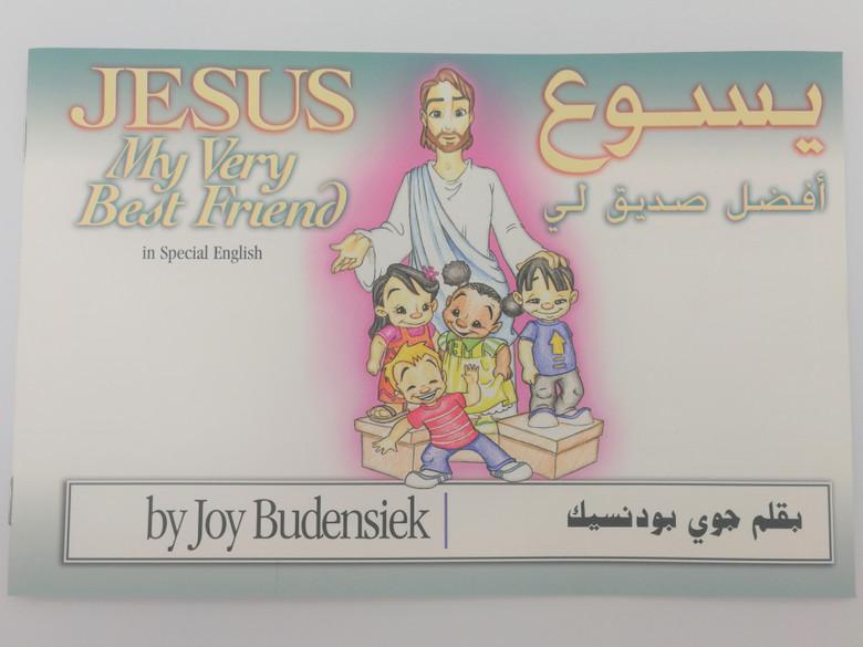 Jesus - My Very Best Friend in Special English - Arabic Bilingual / Written by Joy Budensiek / Paperback / Gospel Publishing Mission / Illustrations by Brent Versnon (1933716045)