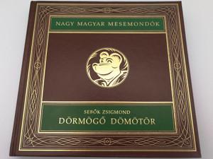 Dörmögő Dömötör by Sebők Zsigmond / Nagy Magyar Mesemondók / Unikornis kiadó 1998 / Hardcover / Illustrated by Elek Lívia / Growling Demetrius - Hungarian fairytale (9634272355)
