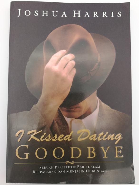 I Kissed Dating Goodbye by Joshua Harris - Indonesian edition / Sebuah Perspektif Baru Dalam Berpacaran Dan Menjalin Hubungan / Paperback 2014 (9789793739182)