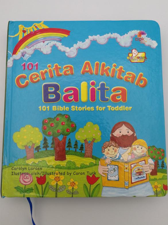 101 Cerita Alkitab Balita by Carolyn Larsen / Indonesian edition of 101 Bible Stories for Toddlers / Illustrated by Caron Turk / BPK Gunung Mulia / Hardcover English-Indonesian bilingual book (9789796879564)