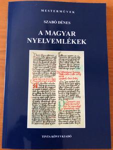 A magyar nyelvemlékek by Szabó Dénes / Tinta Könyvkiadó / The Hungarian language monuments - Textbook on Hungarian Language History (9786155219689)