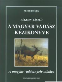 A magyar vadász kézikönyve / by Kékessy László / Tinta Könyvkiadó / The handbook of the Hungarian hunter (9639372404)
