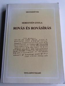 Rovás és rovásírás by Sebestyén Gyula / Tinta Könyvkiadó / Runes and runic writing of Hungary / Reprint Edition of the 1909 Original / Old Hungarian runic script (9639372269)