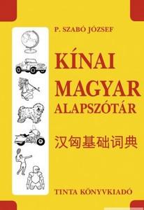 Kínai–magyar alapszótár / by P. Szabó József / Tinta Könyvkiadó / Basic Chinese-Hungarian dictionary (9789634090786)