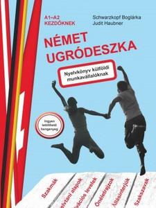 Német ugródeszka / by Schwarzkopf Boglárka, Judit Haubner / Tinta Könyvkiadó / German language textbook for Hungarian workers (9789634092179)
