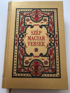 Szép magyar versek / editor: Kovács Máté / Tinta Könyvkiadó / Fine Hungarian poem collection / REPRINT of Eredeti kiadás: Magyar Népművelők Társasága Budapest 1944 (9789634091073